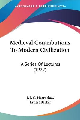 Medieval Contributions to Modern Civilization