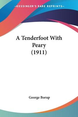 A Tenderfoot with Peary (1911)