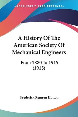 A History of the American Society of Mechanical Engineers