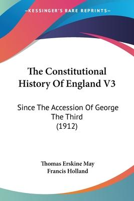 The Constitutional History of England V3