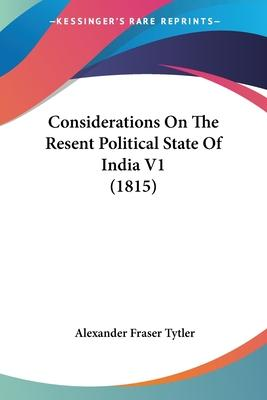 Considerations on the Resent Political State of India V1 (1815)