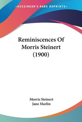 Reminiscences of Morris Steinert (1900)