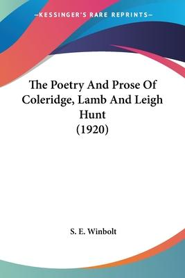 The Poetry and Prose of Coleridge, Lamb and Leigh Hunt (1920)