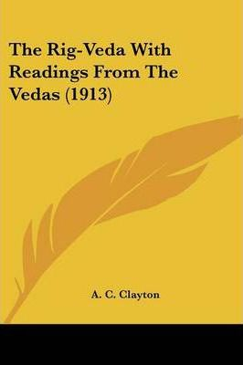 The Rig-Veda with Readings from the Vedas (1913)