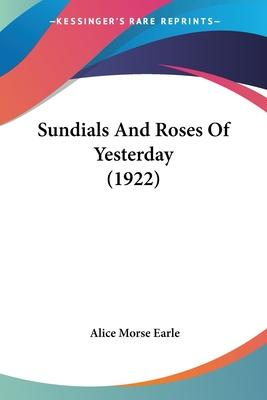 Sundials and Roses of Yesterday (1922)