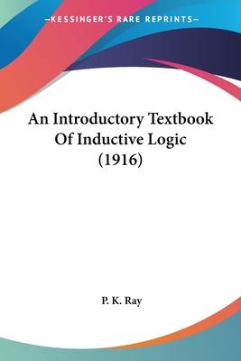 An Introductory Textbook of Inductive Logic (1916)