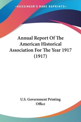 Annual Report of the American Historical Association for the Year 1917 (1917)