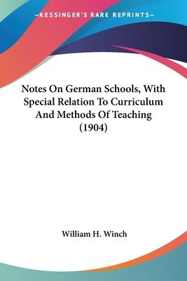 Notes on German Schools, with Special Relation to Curriculum and Methods of Teaching (1904)