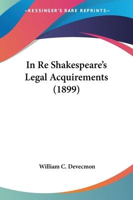 In Re Shakespeare's Legal Acquirements (1899)