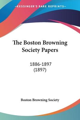 The Boston Browning Society Papers