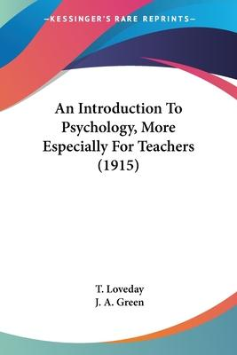 An Introduction to Psychology, More Especially for Teachers (1915)