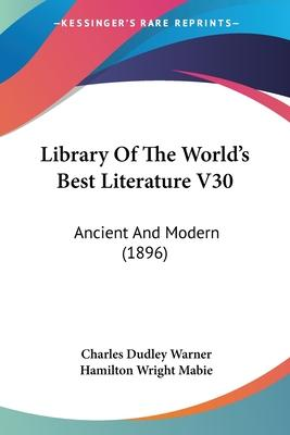 Library of the World's Best Literature V30