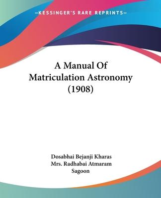 A Manual of Matriculation Astronomy (1908)