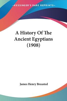 A History of the Ancient Egyptians (1908)