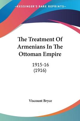 The Treatment of Armenians in the Ottoman Empire