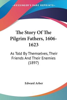 The Story of the Pilgrim Fathers, 1606-1623