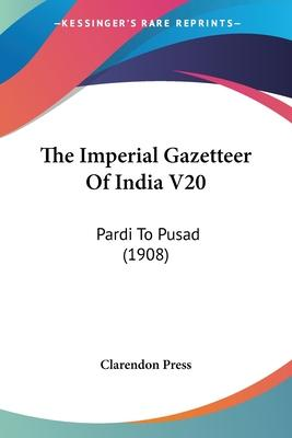 The Imperial Gazetteer of India V20