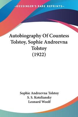 Autobiography of Countess Tolstoy, Sophie Andreevna Tolstoy (1922)