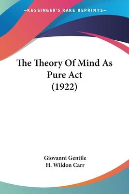 The Theory of Mind as Pure ACT (1922)