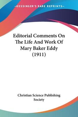 Editorial Comments on the Life and Work of Mary Baker Eddy (1911)