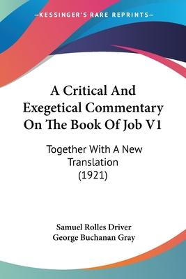 A Critical and Exegetical Commentary on the Book of Job V1