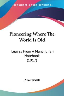 Pioneering Where the World Is Old