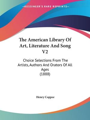 The American Library of Art, Literature and Song V2