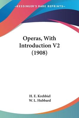 Operas, with Introduction V2 (1908)