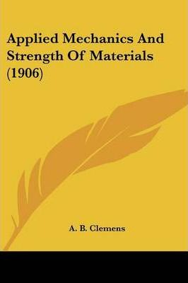 Applied Mechanics and Strength of Materials (1906)