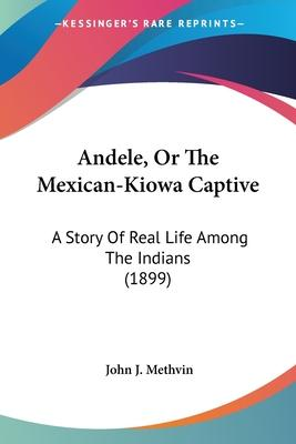 Andele, or the Mexican-Kiowa Captive