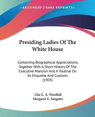 Presiding Ladies of the White House