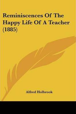 Reminiscences of the Happy Life of a Teacher (1885)