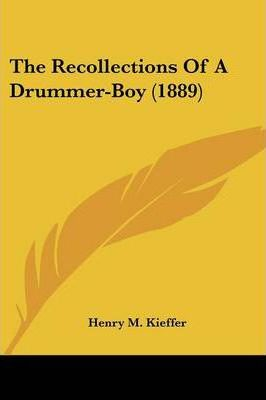 The Recollections of a Drummer-Boy (1889)