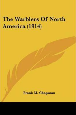 The Warblers of North America (1914)