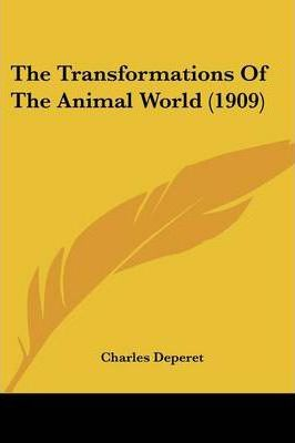 The Transformations of the Animal World (1909)