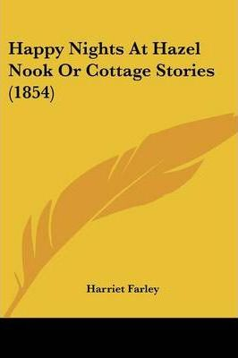 Happy Nights at Hazel Nook or Cottage Stories (1854)