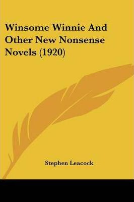 Winsome Winnie and Other New Nonsense Novels (1920)