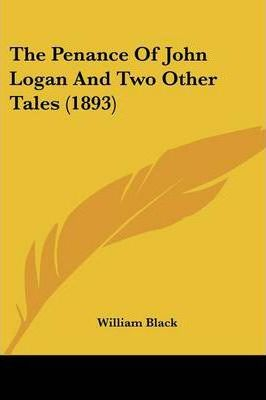 The Penance of John Logan and Two Other Tales (1893)