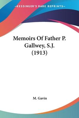 Memoirs of Father P. Gallwey, S.J. (1913)