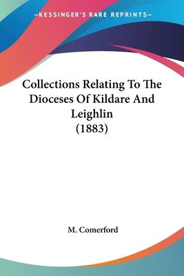 Collections Relating to the Dioceses of Kildare and Leighlin (1883)