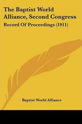 The Baptist World Alliance, Second Congress