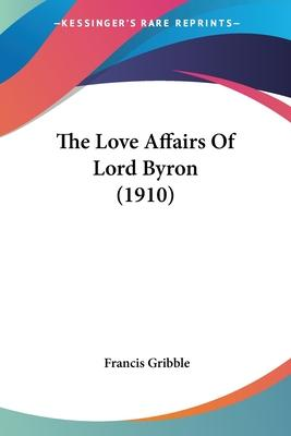 The Love Affairs of Lord Byron (1910)