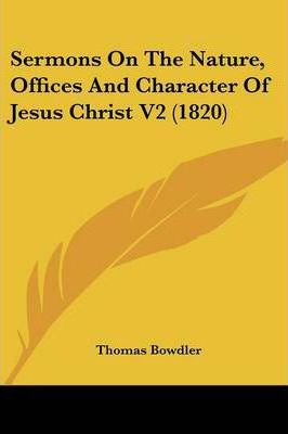 Sermons on the Nature, Offices and Character of Jesus Christ V2 (1820)