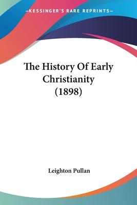 The History of Early Christianity (1898)