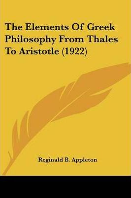 The Elements of Greek Philosophy from Thales to Aristotle (1922)