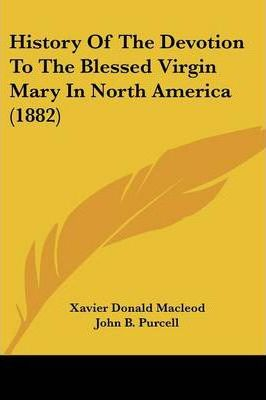 History of the Devotion to the Blessed Virgin Mary in North America (1882)
