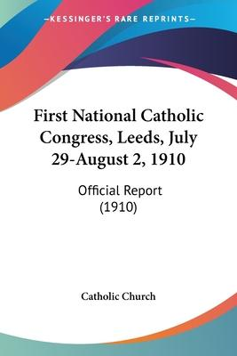 First National Catholic Congress, Leeds, July 29-August 2, 1910