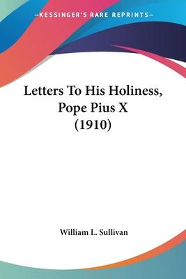 Letters to His Holiness, Pope Pius X (1910)