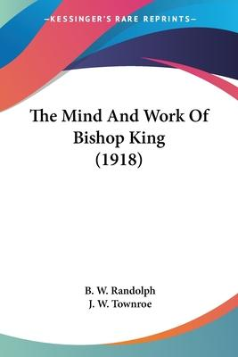 The Mind and Work of Bishop King (1918)