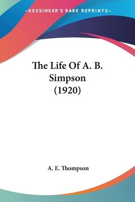The Life of A. B. Simpson (1920)